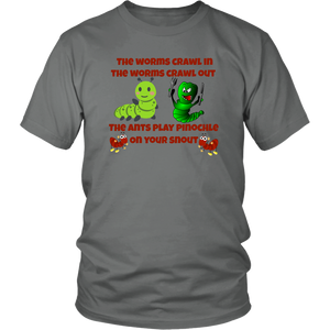 The Worms Crawl In The Worms Crawl Out Unisex T-Shirt gift