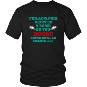 Philadelphia Dropped A Bomb On You Boom Super Bowl Unisex T-Shirt