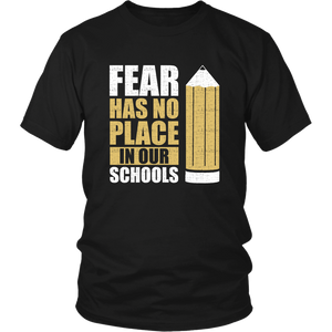 No Fear In Our Schools Safe Students Teachers No Guns No Killing Teach Learning Do Not Fear In Our Schools Unisex Large T-shirt