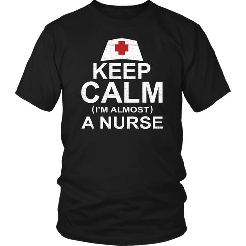 Keep Calm I'm Almost A Nurse Unisex T-Shirt