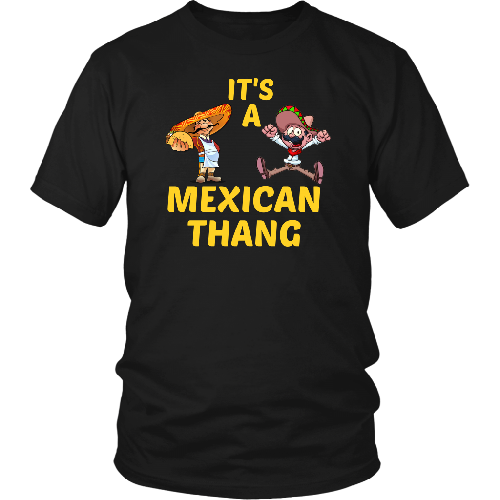 It's A Mexican Thang Unisex T-Shirt