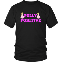 Polly Positive Perfect  Always Positive Miss Polly Positive Unisex T-Shirt