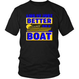 Life Is Just Better On A Boat Unisex T-Shirt