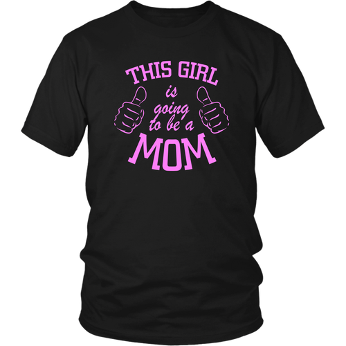 This Girl Is Going To Be A Mom Unisex T-Shirt