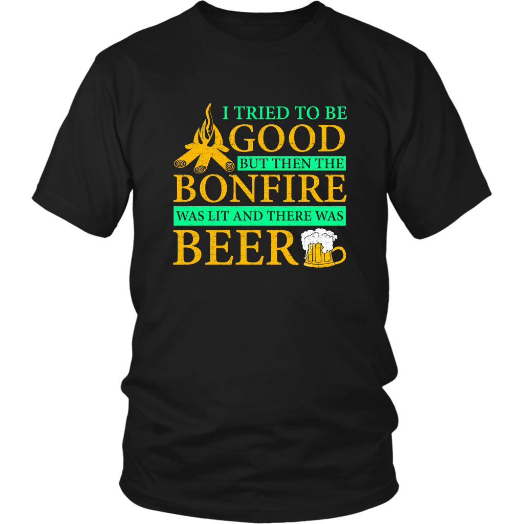 I Tried To Be GoodBit The Bonfire Was Lit And Then There Was Beer Unisex T-Shirt