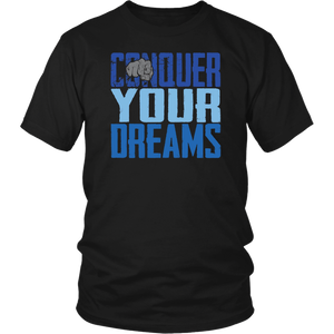 Conquer Your Dreams Unisex T-Shirt