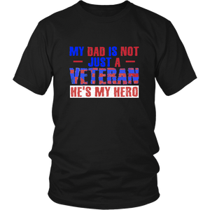 My Dad Is Not Just A Veteran He Is My Hero Unisex T-shirt