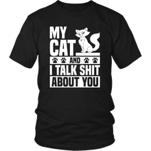 My Cat And I Talk Shit About You Unisex T-Shirt