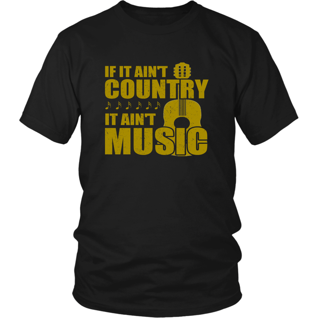 If It Aint Country It Aint Music Unisex T-Shirt