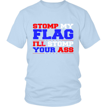 Stomp My Flag I'll Stomp Your Ass Unisex T-Shirt