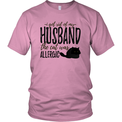 I Got Rid Of My Husband The Cat Was Allergic Unisex T-Shirt