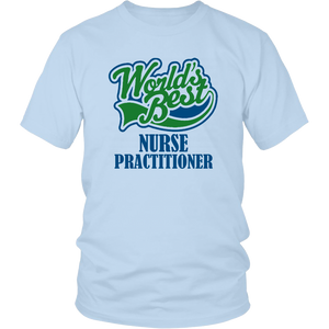 World's Best Nurse  Practitioner Unisex T-Shirt