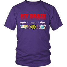 My Brain Has Too Many Tabs Open Unisex 2 T-Shirt