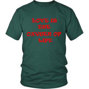 Love Is The Oxygen Of Life Unisex T-Shirt