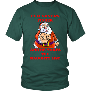 Pull Santa's Finger And He Makes The Naughty List Unisex T-Shirt