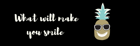 What will make you smile