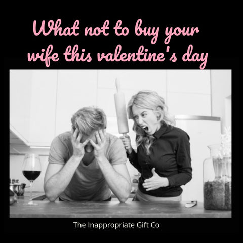 What not to buy your spouse this valentines day