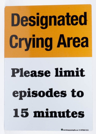 Designated Crying Area - Please limit episodes to 15 minutes