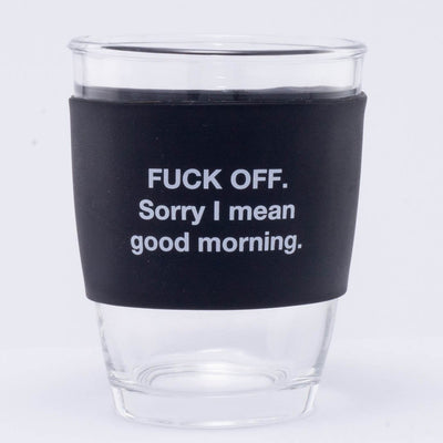 Fuck Off Sorry I mean good morning glass travel mug