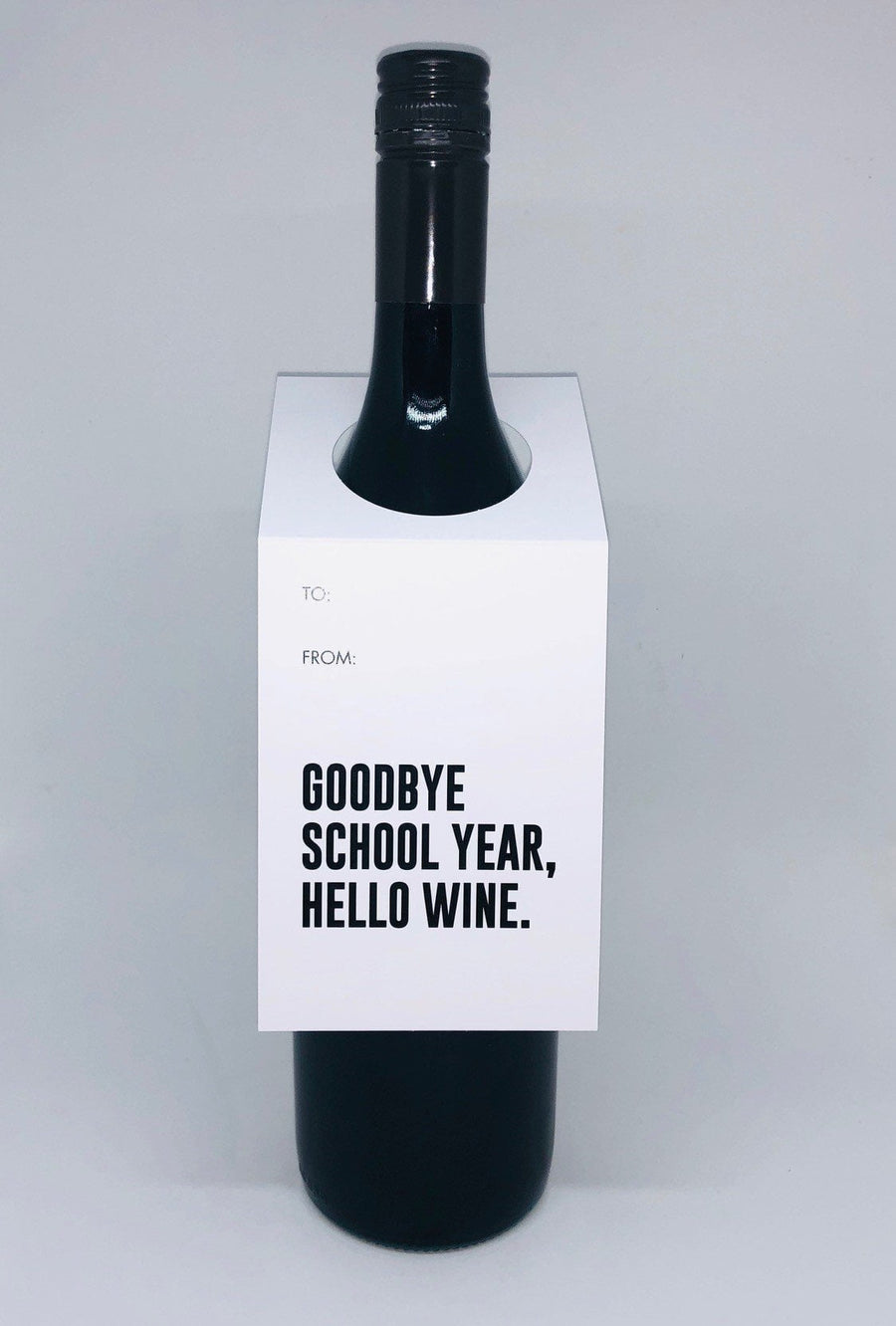 Good Bye school year, Hello wine (teacher wine tag)