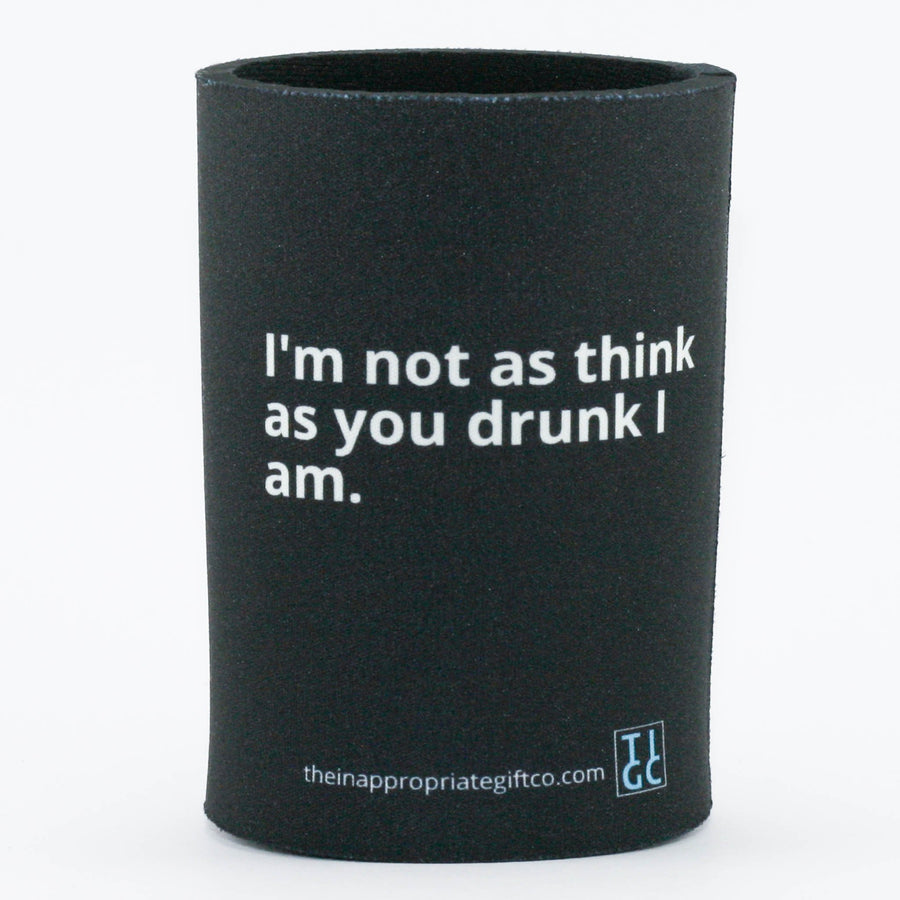 I'm not as think as you drunk I am Stubby Holder