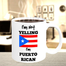 Puerto Rico Coffee Mug - I'm Not Yelling I'm Puerto Rican - Puerto Rican Mom or Dad Gift - Puerto Rican Day Parade -Mother's or Father's Day - aybendito