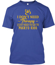 I Just Need To Go Puerto Rico 8 Don't -therapy- Hanes Tagless Tee T-Shirt - aybendito