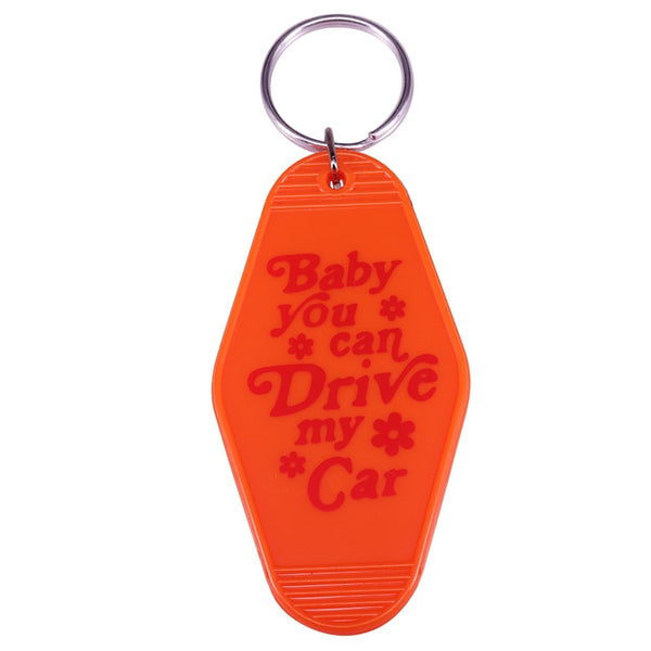 Baby You Can Drive My Car - Vintage Old School Inspired Hotel Motel Style Plastic Keychain Key Chain Key Tag