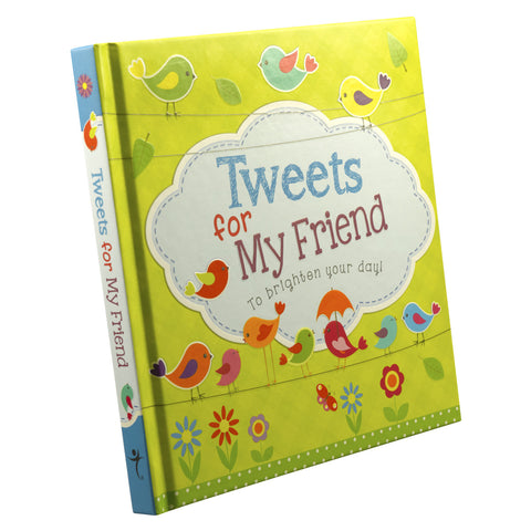"""Tweets For My Friend"