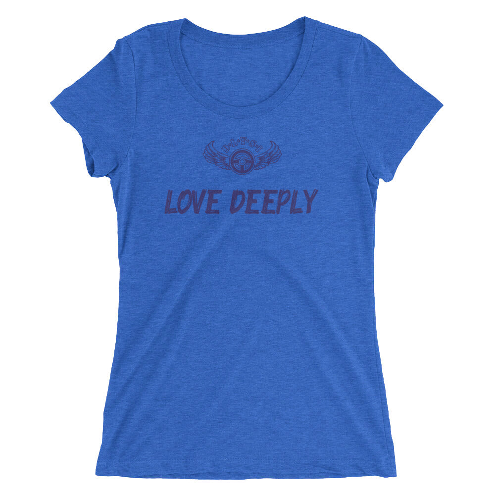 INSPIRED TO ... LOVE DEEPLY Ladies' Short Sleeve T-Shirt
