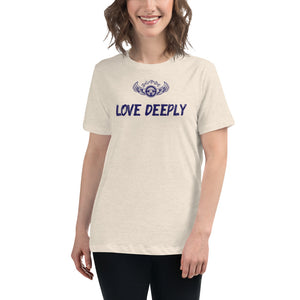 INSPIRED TO ... LOVE DEEPLY Women's Relaxed T-Shirt