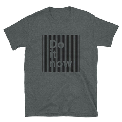 Do it now Short-Sleeve T-Shirt