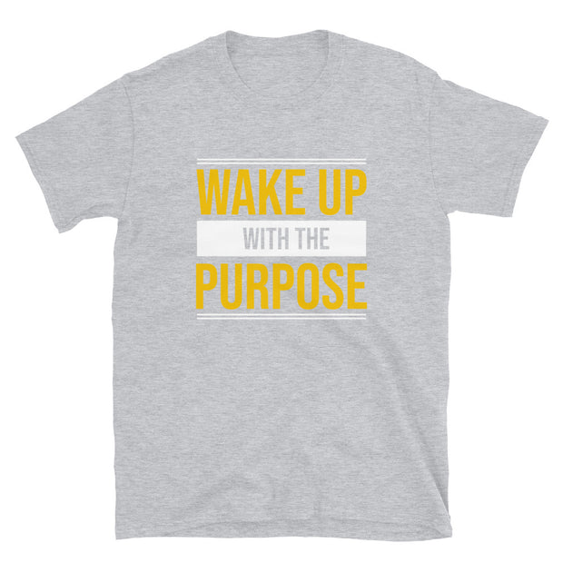 WAKE UP WITH THE PURPOSE Short-Sleeve T-Shirt