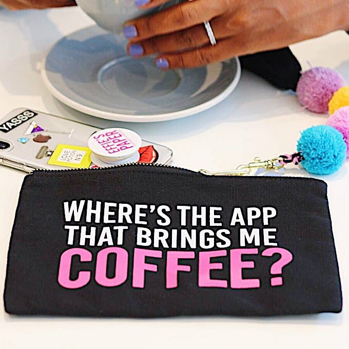 Where's The App That Brings Me Coffee Makeup Bag-Accessories-Effie's Paper-Max & Riley