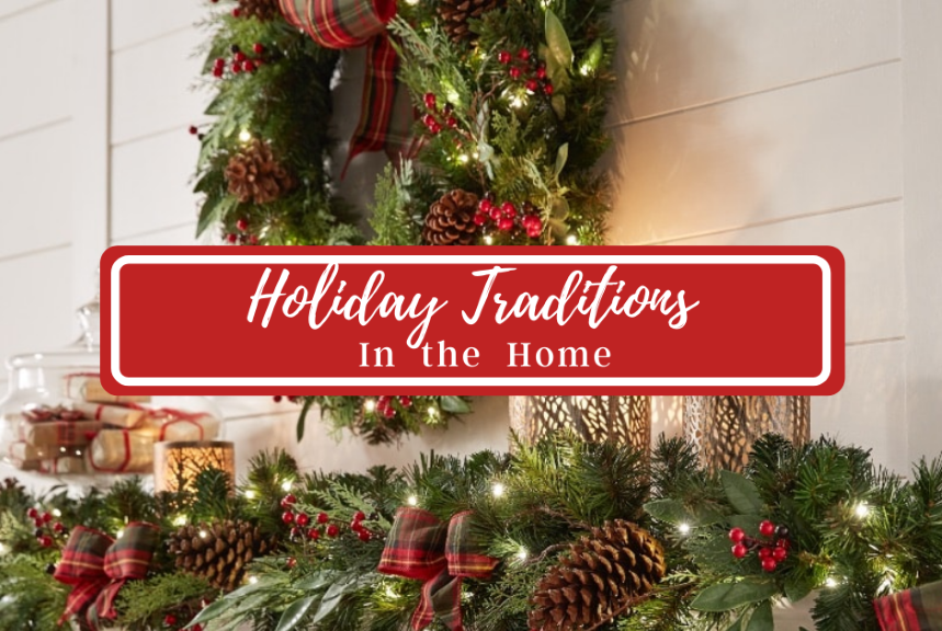 Holiday Traditions in the Home