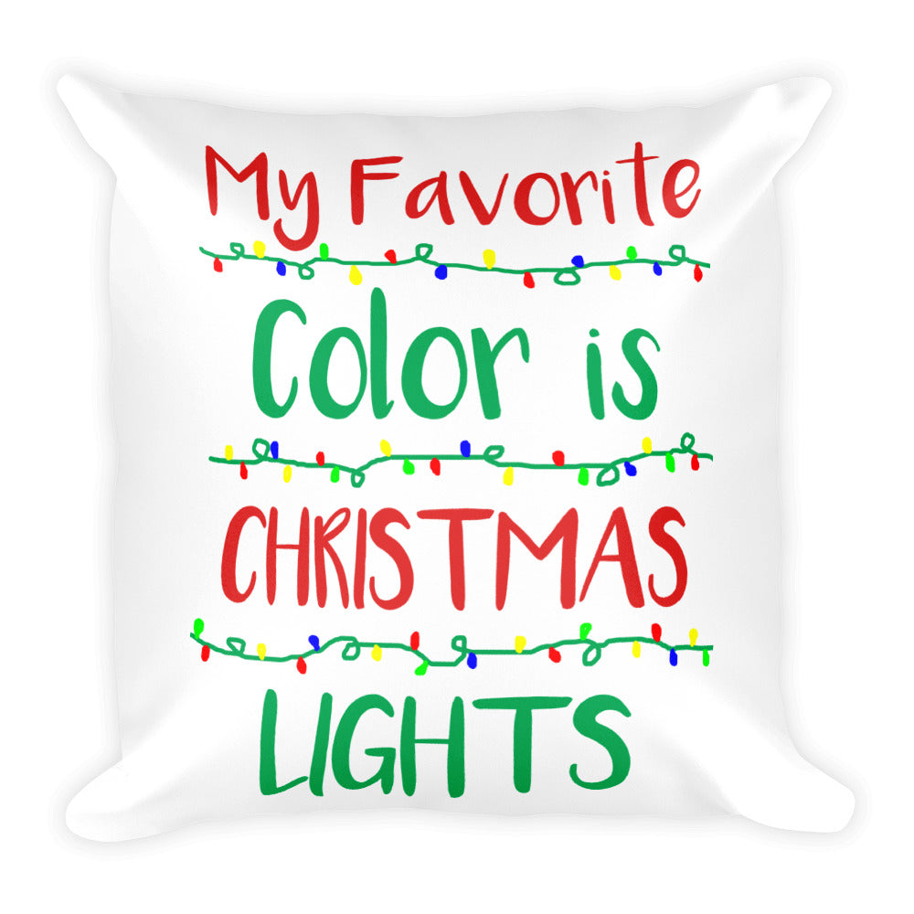 My Favorite Color Is Christmas Lights Pillow Allsopure