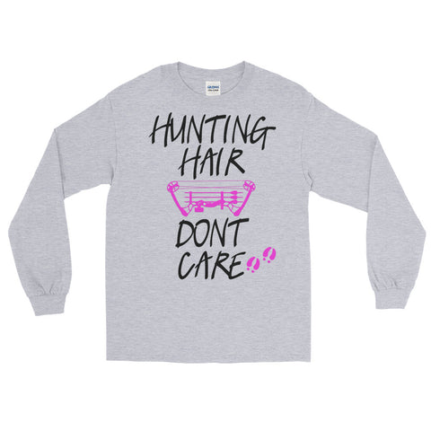 HUNTING HAIR DON'T CARE Long Sleeve T-Shirt