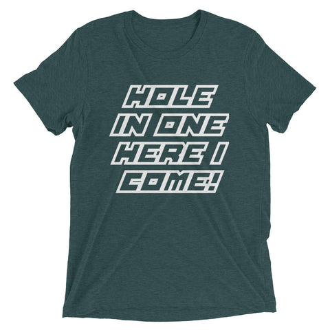 Hole in one here I come! Short sleeve t-shirt