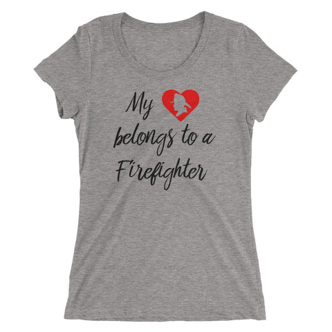 My Heart Belongs To A Fire Fighter Ladies' short sleeve t-shirt