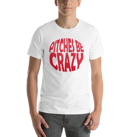 Pitches Be Crazy design 2 Short-Sleeve Unisex T-Shirt