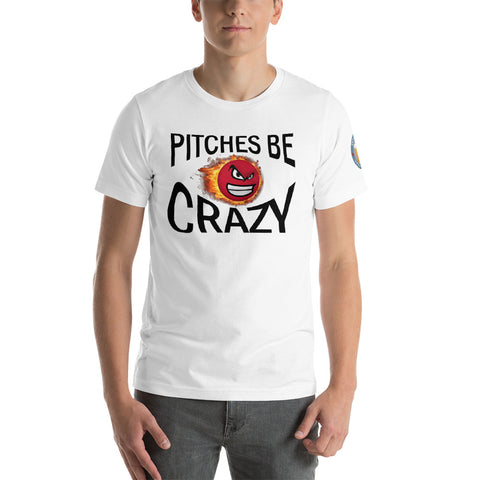 PITCHES BE CRAZY LOFT ON SLEEVE Short-Sleeve Unisex T-Shirt