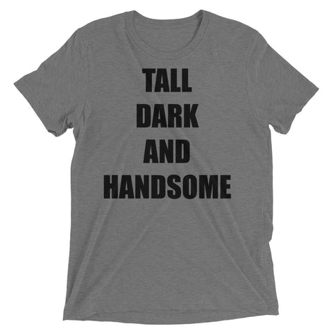 Tall Dark And Handsome Short sleeve t-shirt