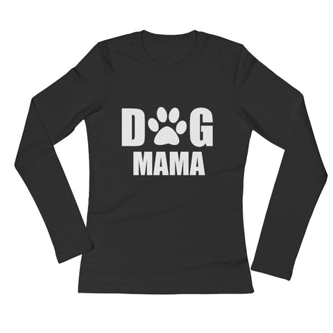 Dog Mama Ladies' Long Sleeve T-Shirt