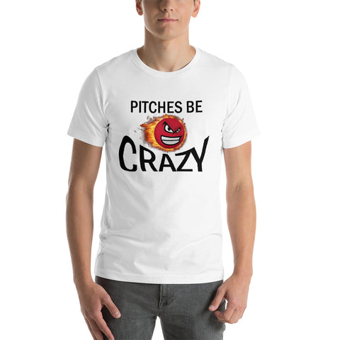 Pitches Be Crazy design 6 Short-Sleeve Unisex T-Shirt