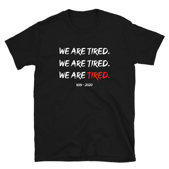 We Are Tired T-Shirt