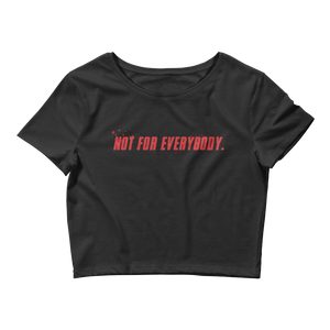 Not for everybody Crop top