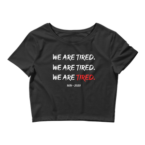 We Are Tired Crop Top