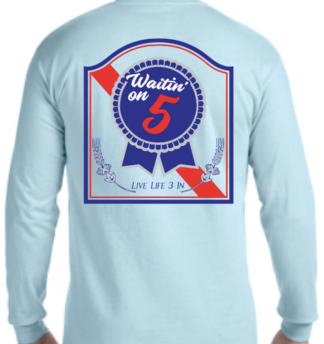 Waitin' on 5 Long Sleeve Pocket Tee
