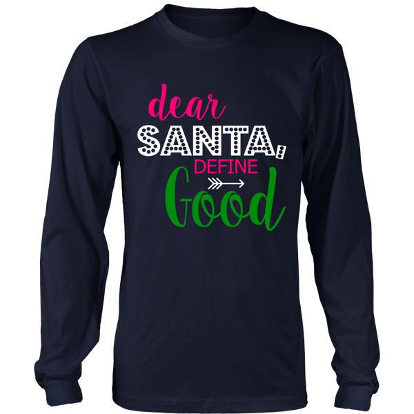 Dear Santa, Define Good Long Sleeve Shirt