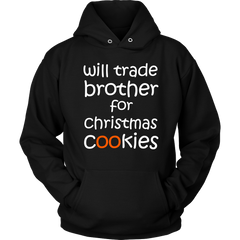 Will Trade Brother For Xmas Cookies Hoodie